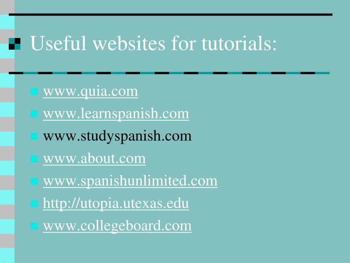 Useful websites for tutorials: