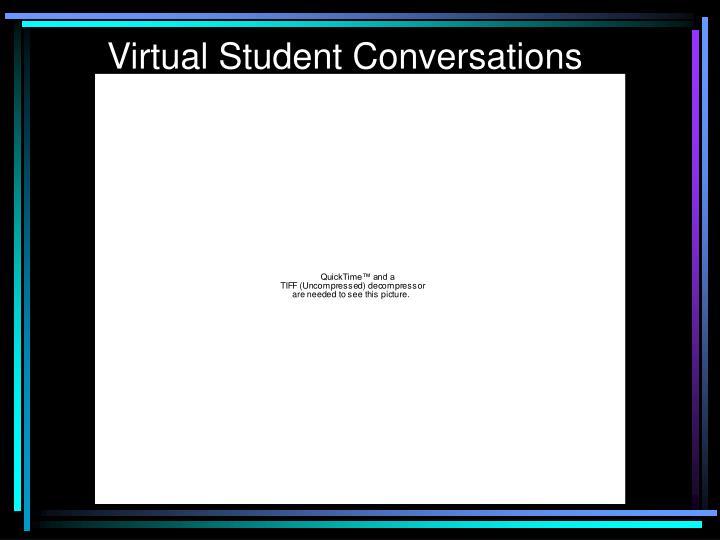 Virtual Student Conversations