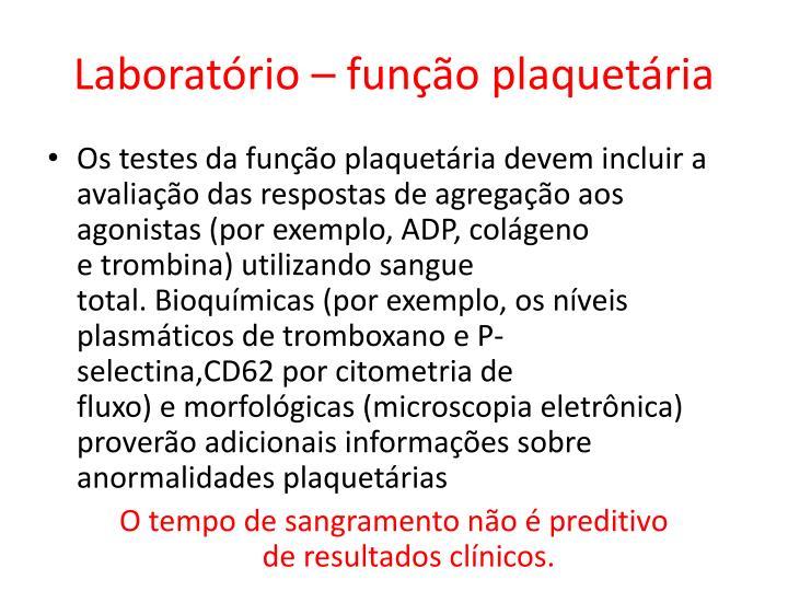 Laboratório – função plaquetária