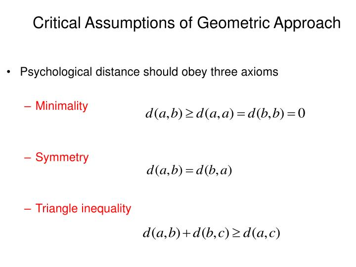 Critical Assumptions of Geometric Approach