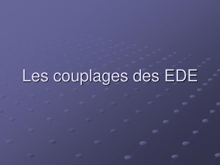 Les couplages des EDE