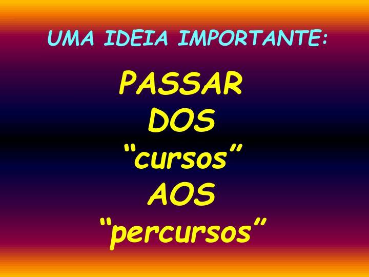 UMA IDEIA IMPORTANTE: