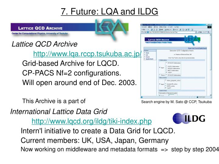 7. Future: LQA and ILDG