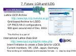 7 future lqa and ildg