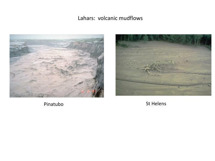 Lahars:  volcanic mudflows