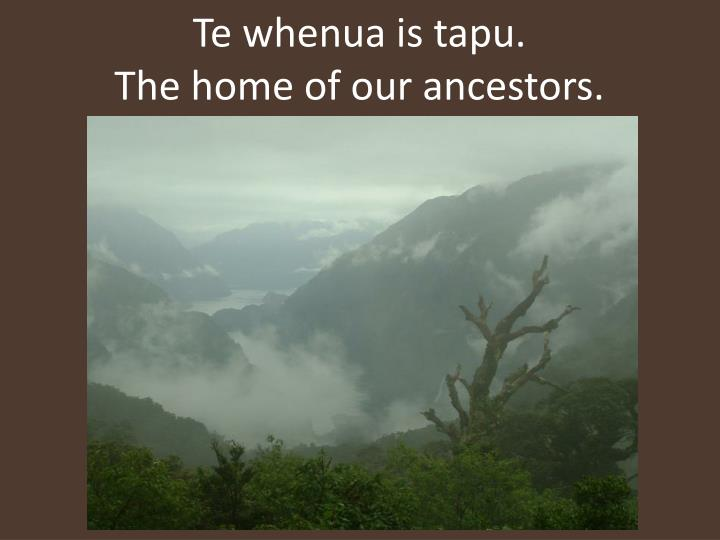 Te whenua is tapu.