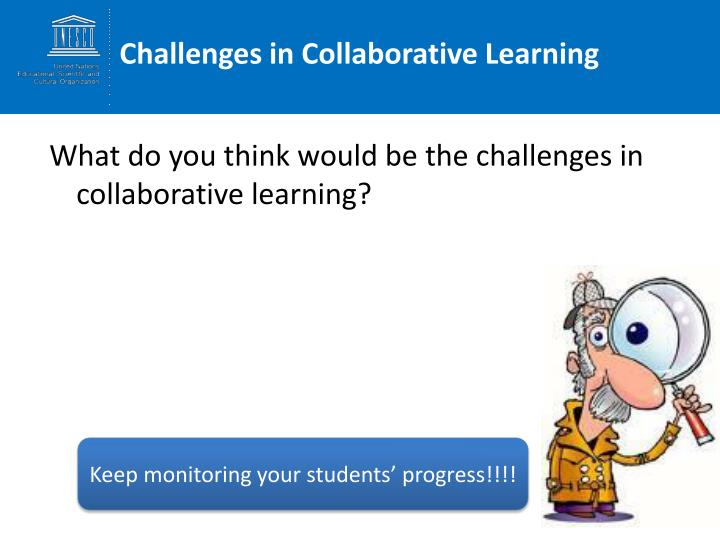 Challenges in Collaborative Learning