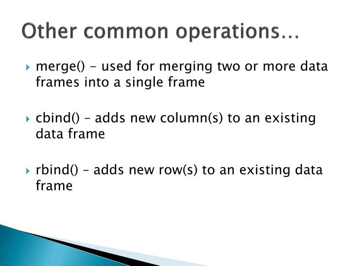 Other common operations…
