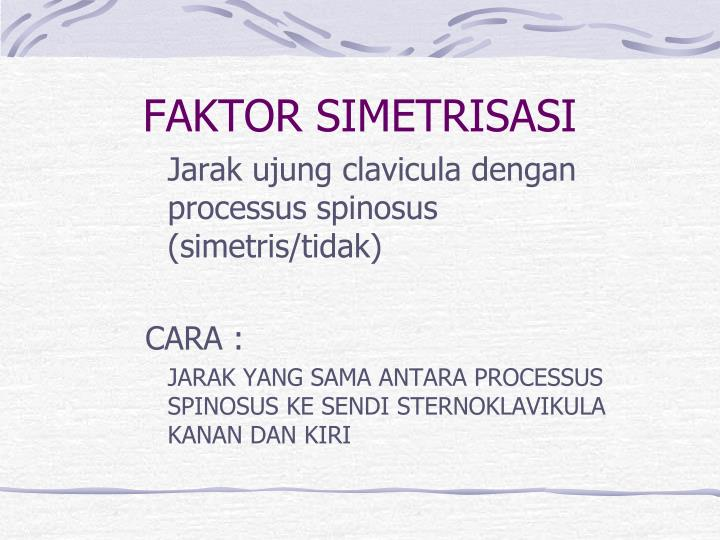 FAKTOR SIMETRISASI