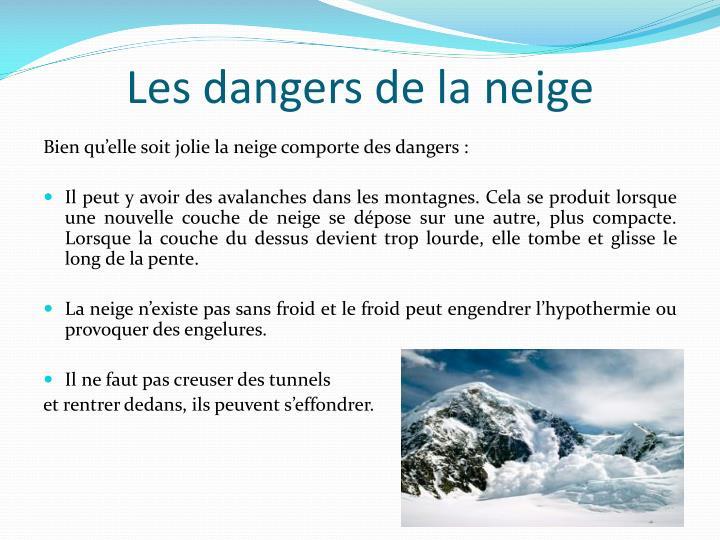 Les dangers de la neige