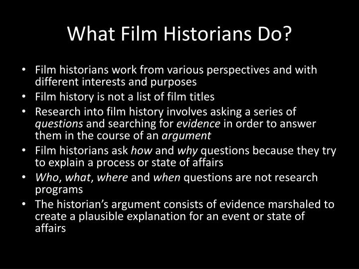 What film historians do