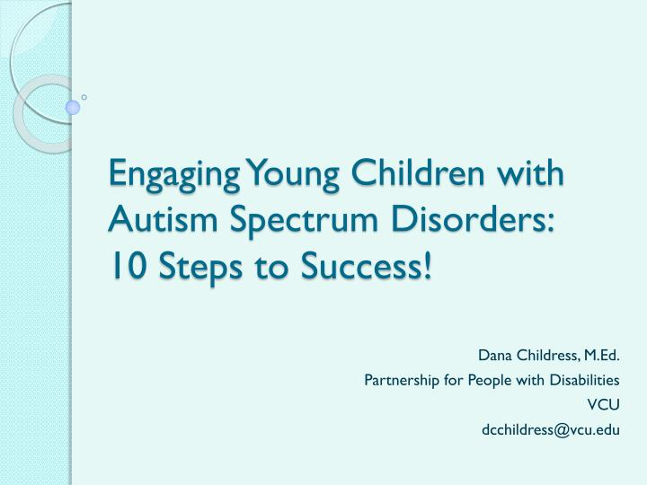 Engaging young children with autism spectrum disorders 10 steps to success