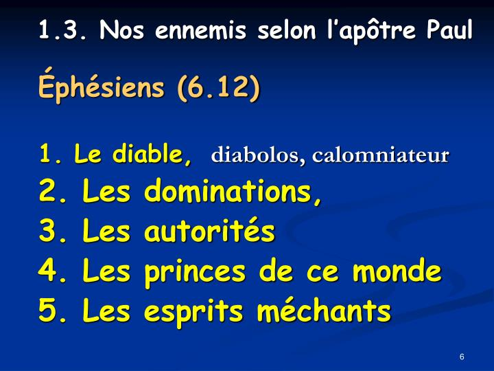 Éphésiens (6.12)