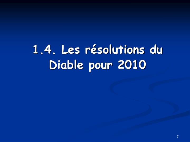 1.4. Les résolutions du Diable pour 2010