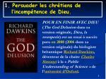 1 persuader les chr tiens de l incomp tence de dieu