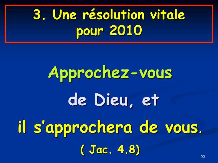 3. Une résolution vitale