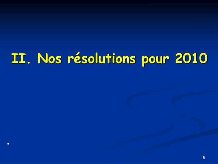 II. Nos résolutions pour 2010