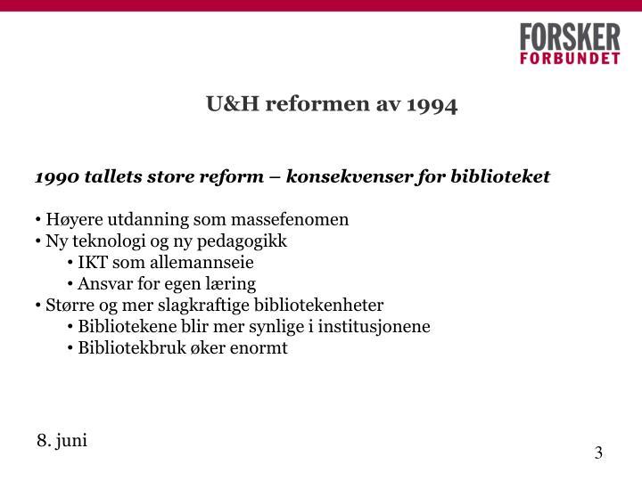 U&H reformen av 1994