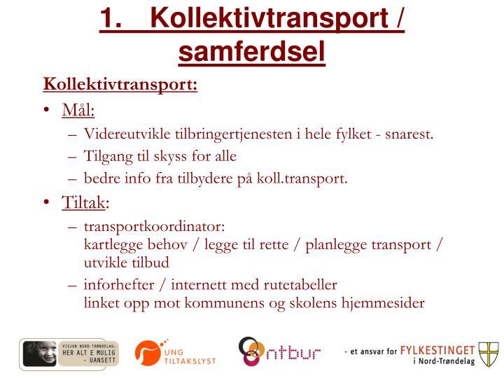 1.Kollektivtransport / samferdsel