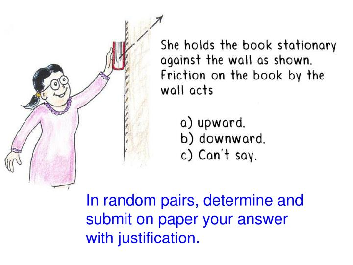 In random pairs, determine and submit on paper your answer with justification.