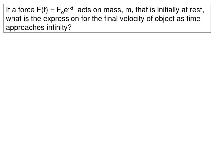 If a force F(t) = F