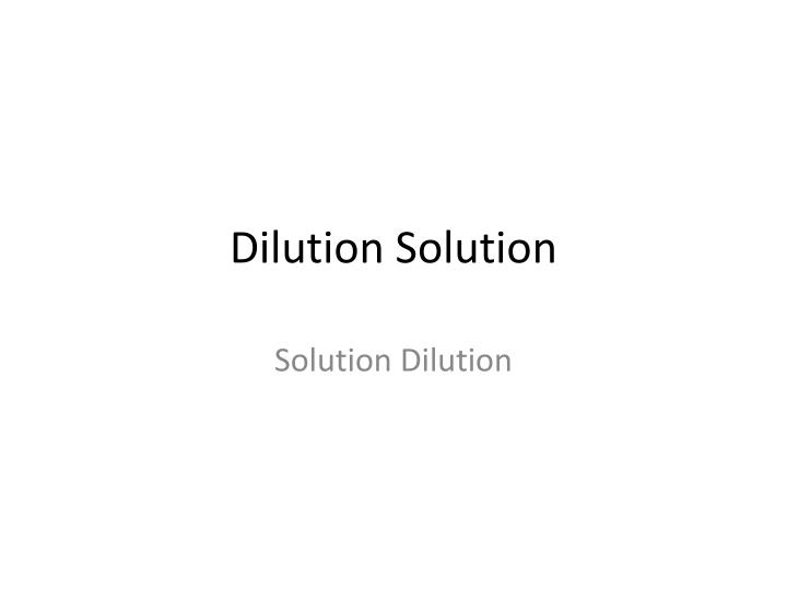 Dilution solution