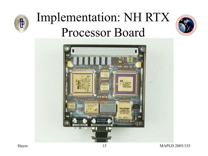 Implementation: NH RTX Processor Board