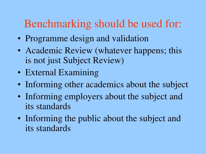 Benchmarking should be used for: