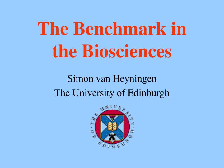 The benchmark in the biosciences