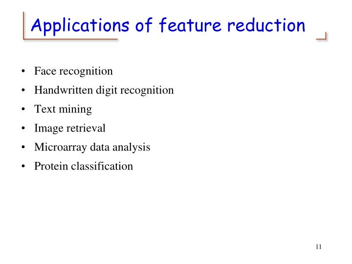 Applications of feature reduction