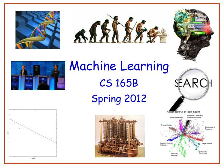 Machine learning cs 165b spring 2012