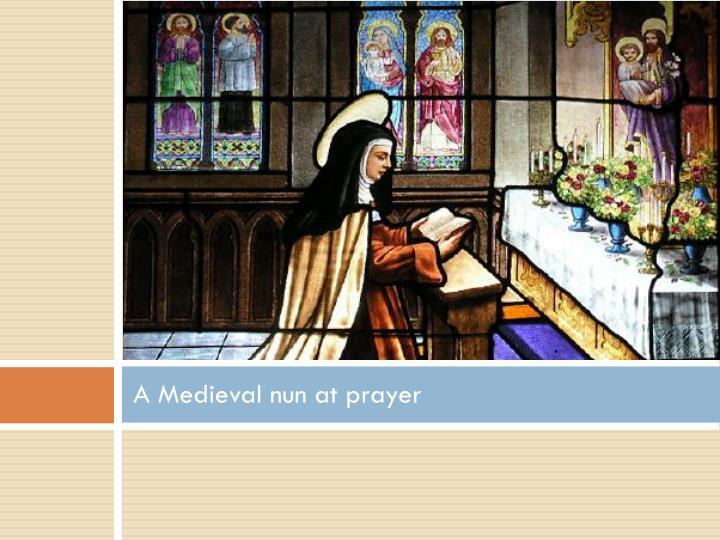 A Medieval nun at prayer