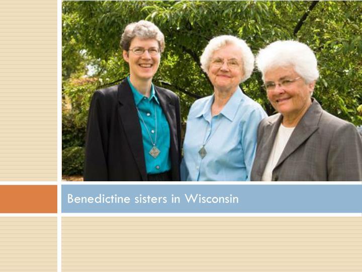 Benedictine sisters in Wisconsin