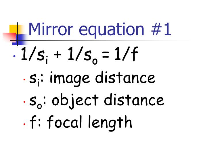 Ppt optics powerpoint presentation id 5431538 for Mirror formula