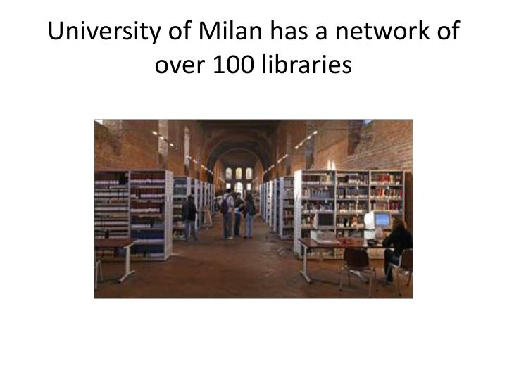 University of Milan has a network of over 100 libraries