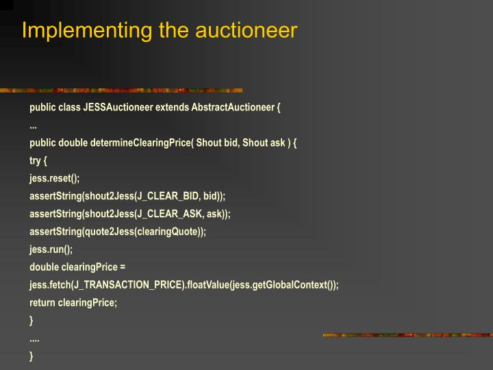 Implementing the auctioneer