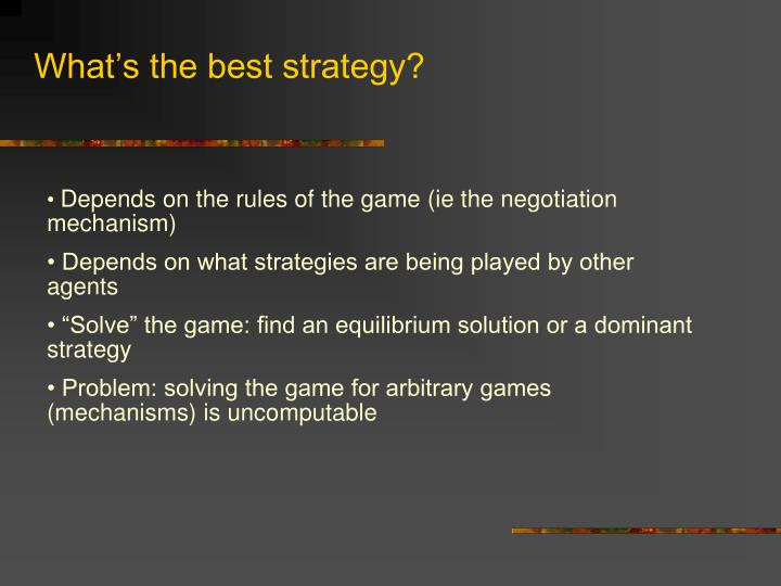 What's the best strategy?