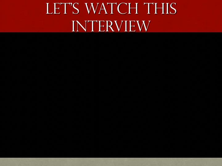Let's watch this interview