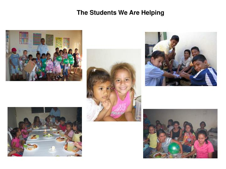 The Students We Are Helping