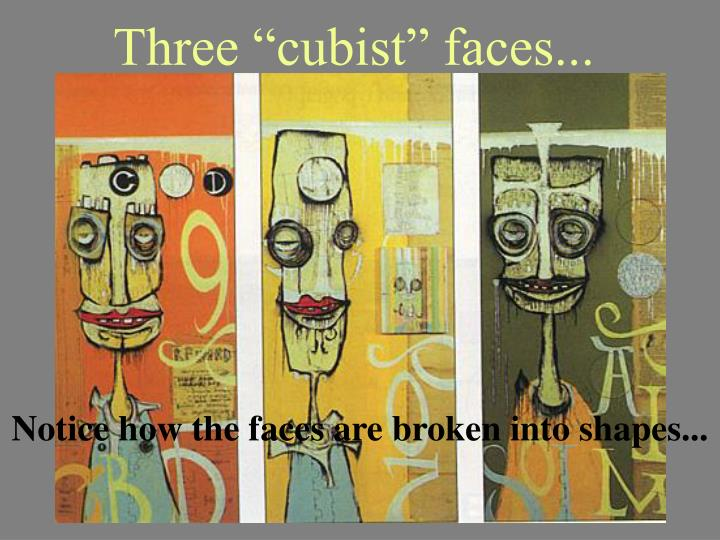 "Three ""cubist"" faces..."
