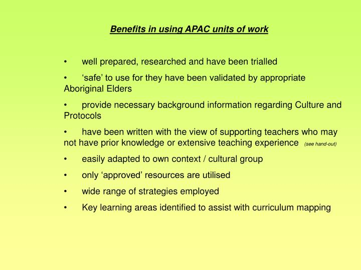 Benefits in using APAC units of work
