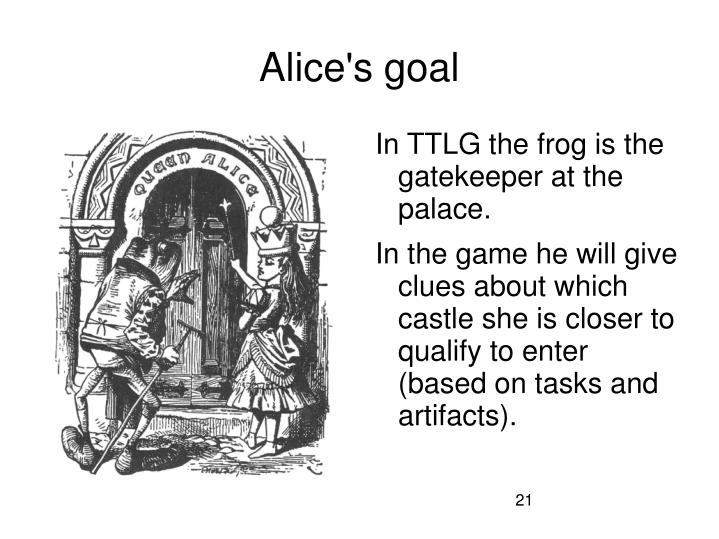 Alice's goal