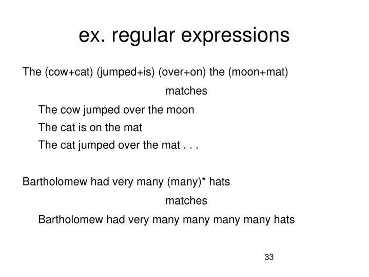 ex. regular expressions