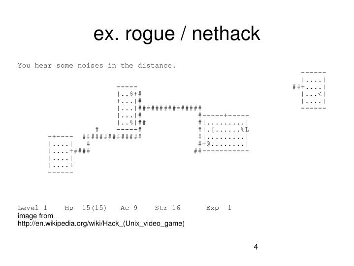 ex. rogue / nethack