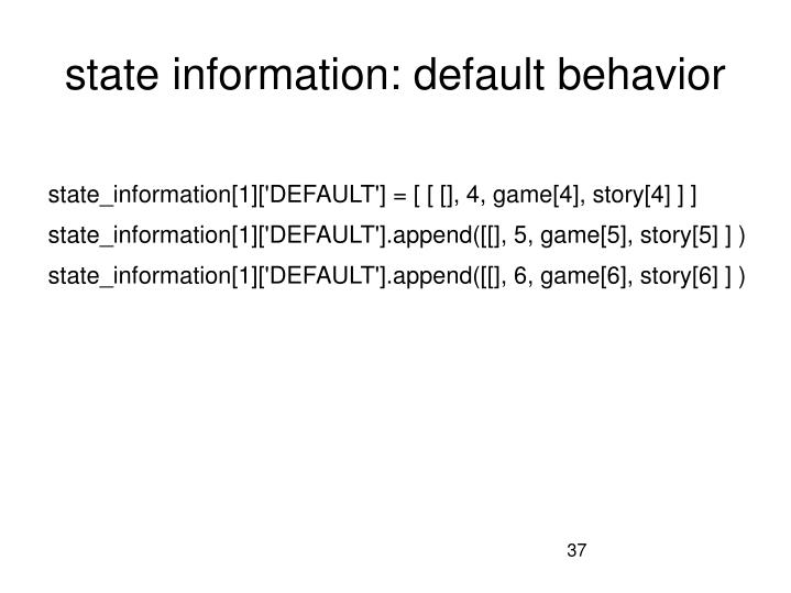 state information: default behavior