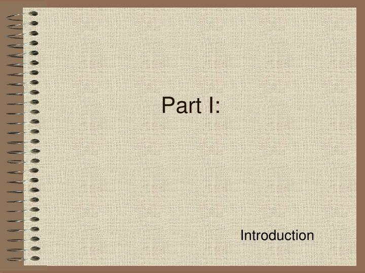 Part I: