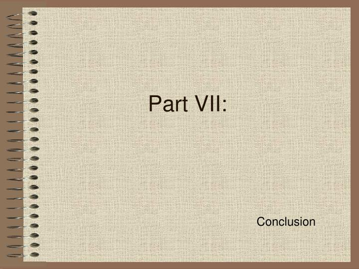 Part VII: