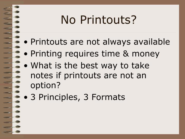 No Printouts?