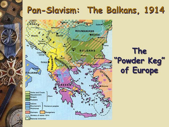 Pan-Slavism:  The Balkans, 1914