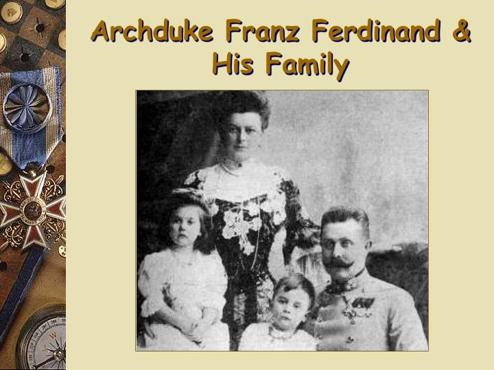 Archduke Franz Ferdinand & His Family